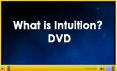 What is Intuition? DVD