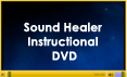 Sound Healer Instructional DVD